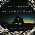 The Library at Mount Char by Scott Hawkins: Review